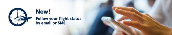 New! Follow your flight status by email or SMS.